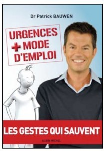 Urgences : Mode d'emploi – Les gestes qui sauvent