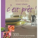 Cuisine : A table avec les 300 menus gourmands de Dominique Malet