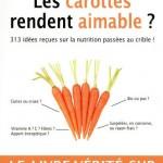 Les carottes rendent aimable… et autres idées reçues sur la nutrition