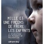 «Mille et une façons de faire les enfants» : La révolution des méthodes de procréation
