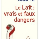 « Le lait : vrais et faux dangers ? » du Docteur Jean-Marie Bourre