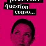 Posez vos questions «conso» directement aux distributeurs !