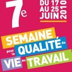 Semaine pour la qualité de vie au travail du 17 au 25 juin 2010