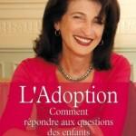 Adoption : comment répondre aux questions des enfants