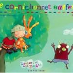 Littérature jeunesse dès 4 ans : « Le cornichonnet gaffeur»