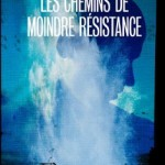 Suspens : « Les chemins de moindre résistance »