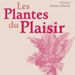 « Les Plantes du Plaisir » : un guide petit format pimenté et à petit prix