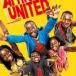 Africa United : soutenez l'Unicef en allant au ciné avec vos enfants !