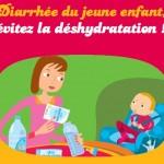 Comment éviter la déshydratation des bébés et jeunes enfants en cas de diarrhée ou gastro-entérite