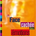 Psychologie : «la face cachée des émotions»