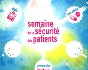 Semaine de la sécurité des patients du 25 au 29 novembre 2013