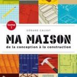 «Ma Maison : de la conception à la construction»