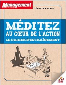 Cahier d'entraînement Méditez au cœur de l'action