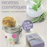 Mes 50 recettes cosmétiques naturelles
