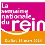 9e Semaine Nationale du Rein du 8 au 15 mars 2014