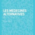 Comprendre les 8 médecines alternatives «déclarées dignes d'intérêt»
