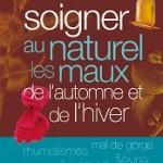 Comment soigner au naturel les maux de l'automne et de l'hiver