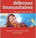 «Fortifiez vos défenses immunitaires» du Dr Jean-Loup Dervaux