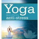 Yoga, des solutions pour mieux gérer son anxiété