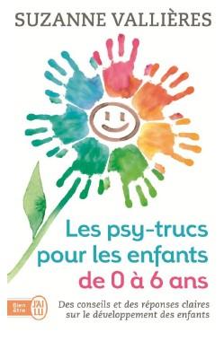 Les Psy-Trucs pour les enfants de 0 à 6 ans - Editions J'ai Lu