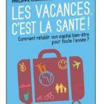 «Les vacances c'est la santé !» : le petit guide à glisser dans sa valise !
