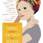 Livre : comment vivre son cancer au quotidien ?