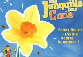 Cancer : ≪ Une Jonquille pour Curie ≫du 19 au 24 mars prochain