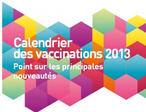 Calendrier vaccinal: les nouveautés 2013