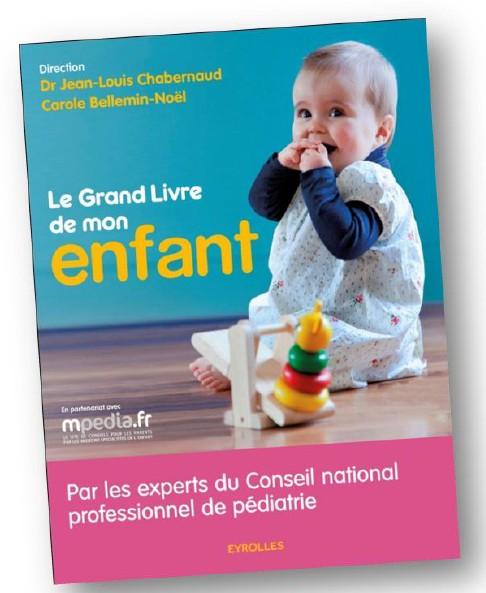 """""""Le Grand Livre de mon enfant"""" : un indispensable guide pratique"""