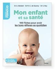 La santé de son enfant en 1OO fiches pratiques